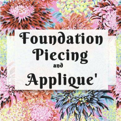 Foundation Piecing and Applique'