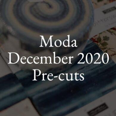 Moda Pre Cuts December 2020